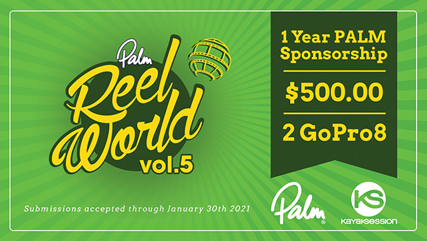 Palm Equipment and Kayak Session magazine, teamed up again for the 5th year in a row to bring the REEL WORLD Video contest, allowing athletes to show their achievements and performance.